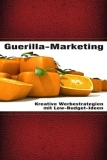 Guerilla Marketing - Kreative Werbestrategien